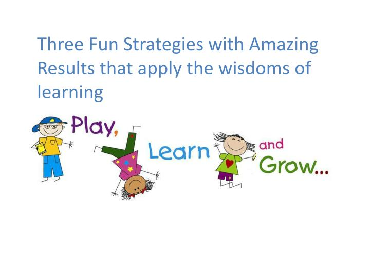 Three Fun Strategies with Amazing