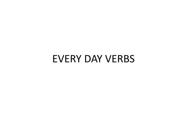 every day verbs n.