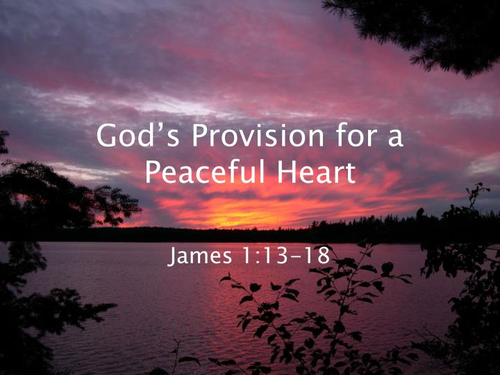 god s provision for a peaceful heart n.
