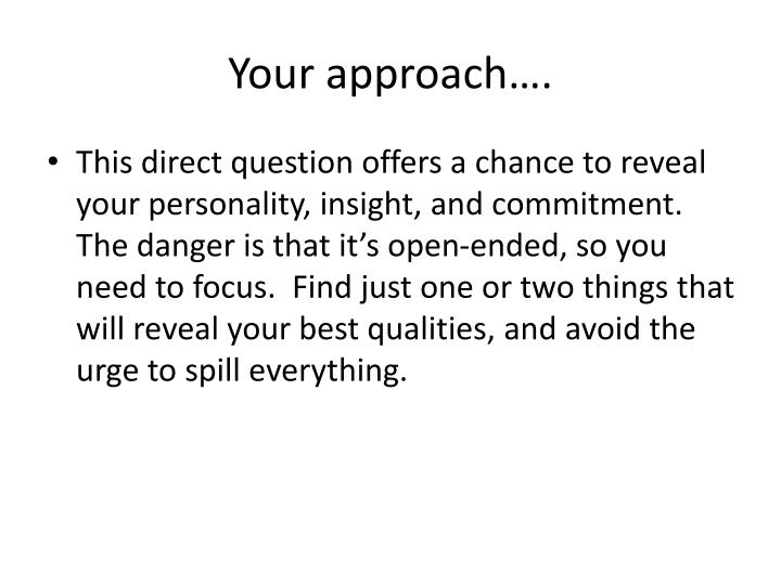 Your approach….