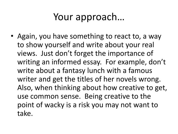 Your approach…