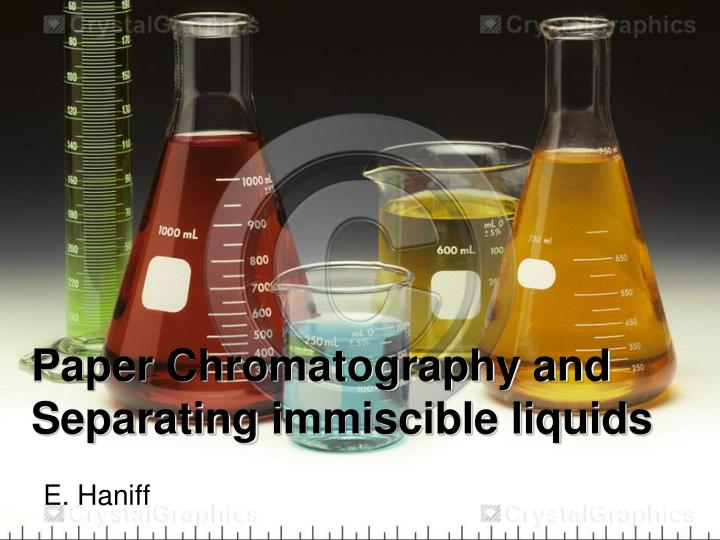 paper chromatography and separating immiscible liquids n.