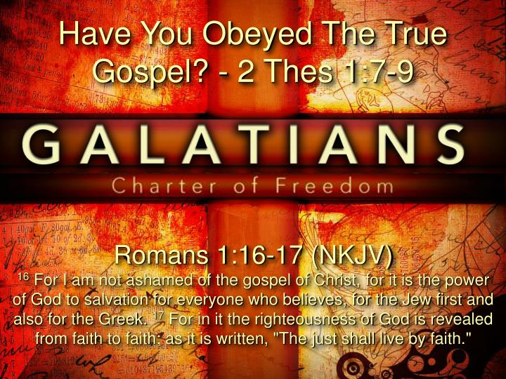 Have You Obeyed The True Gospel? - 2 Thes 1:7-9