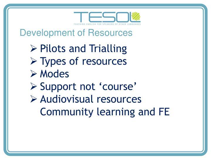 Development of Resources