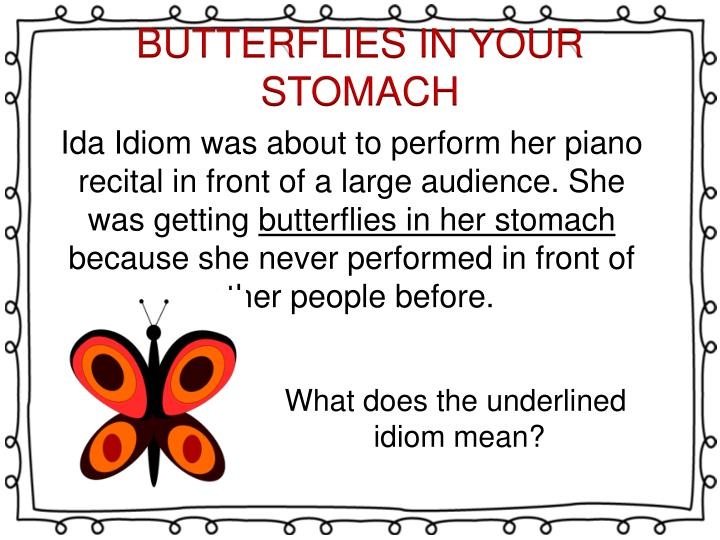 BUTTERFLIES IN YOUR STOMACH