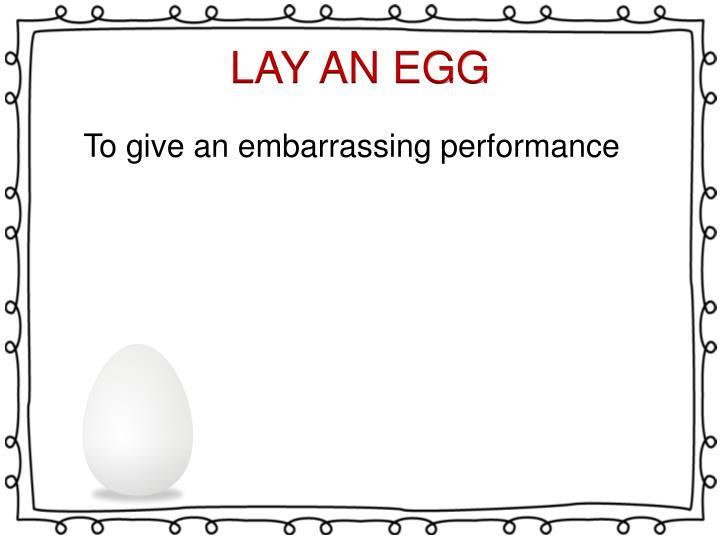 Lay an egg1