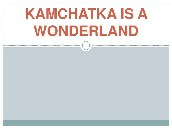 kamchatka is a wonderland n.