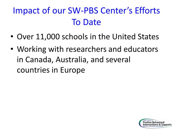 Impact of our SW-PBS Center's Efforts