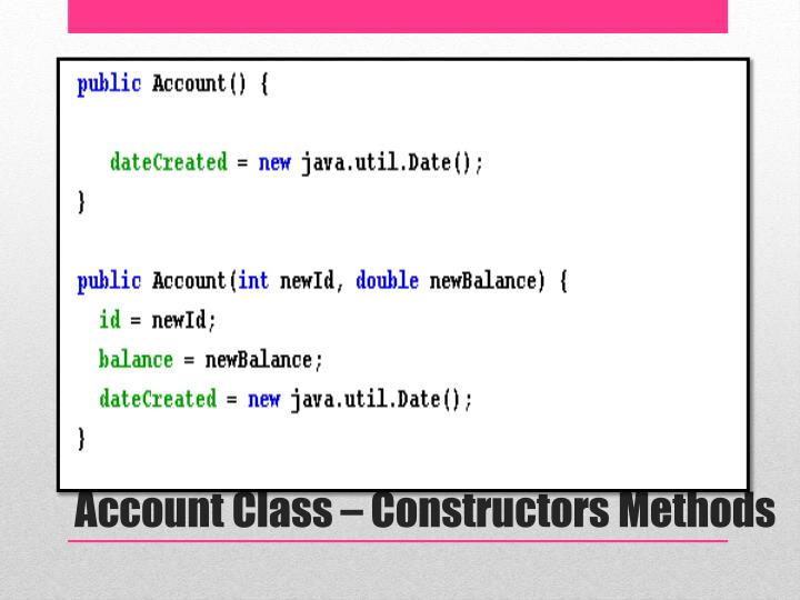 Account Class – Constructors Methods