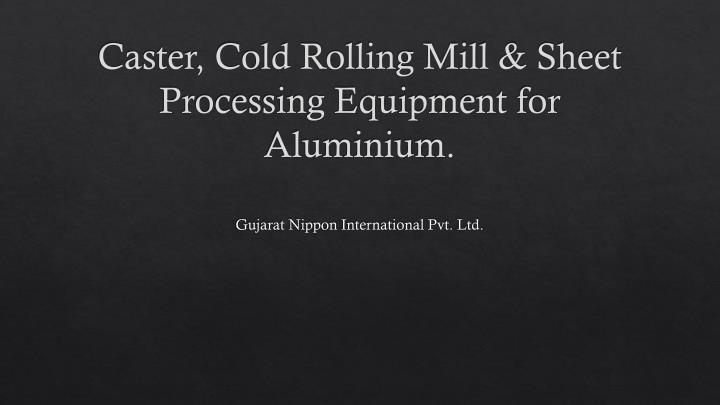caster cold rolling mill sheet processing equipment for aluminium n.