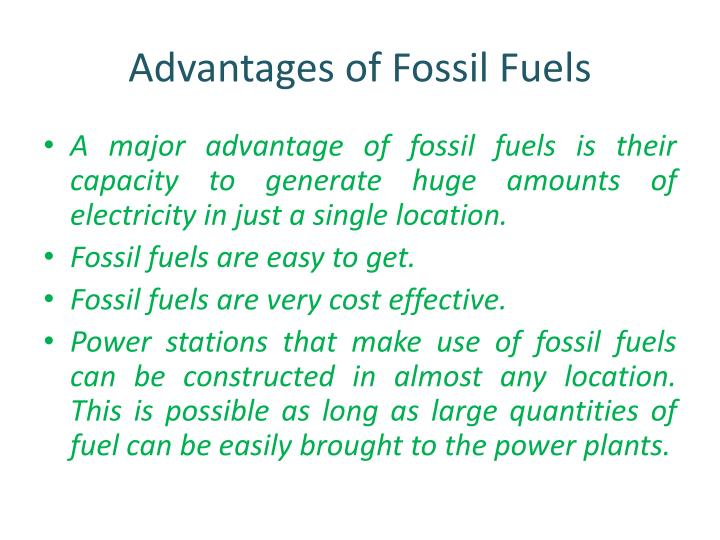 the advantages of fossil fuels