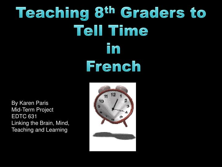 teaching 8 th graders to tell time in french n.