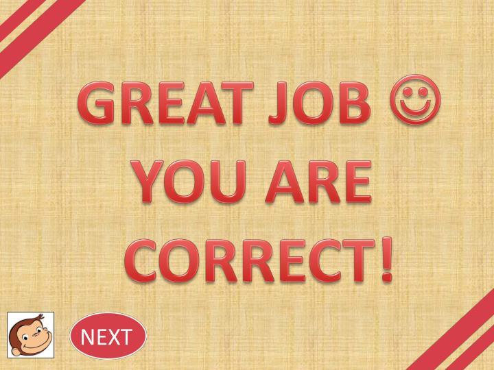 GREAT JOB