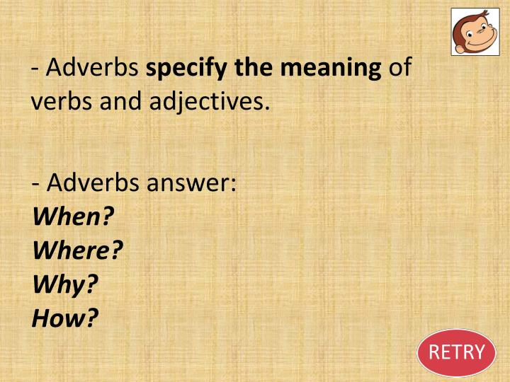 - Adverbs