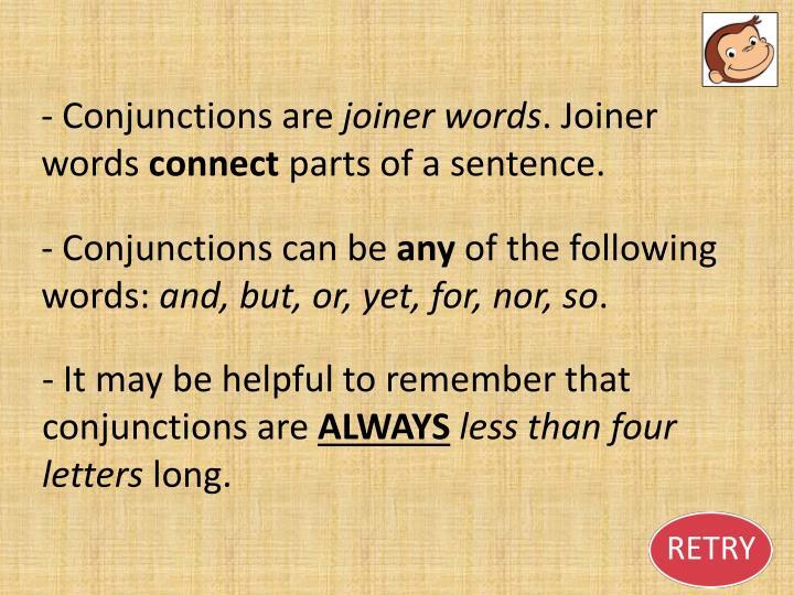 - Conjunctions