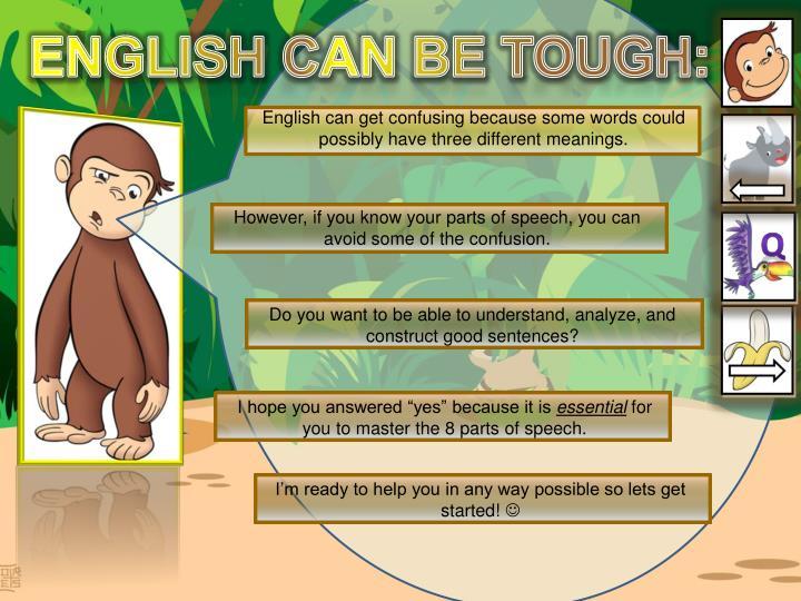 English can be tough: