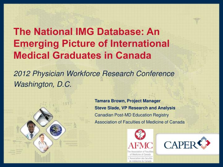 the national img database an emerging picture of international medical graduates in canada n.