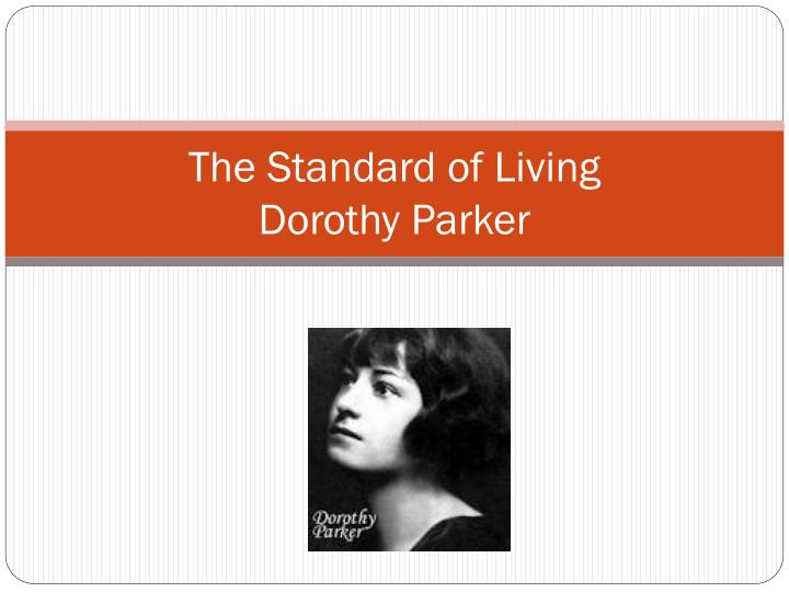 the standard of living by dorothy parker essay