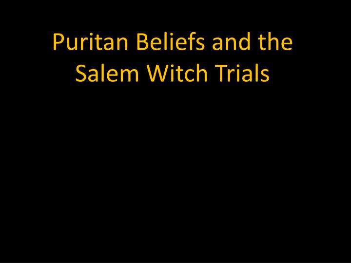 puritan beliefs and the salem witch trials n.