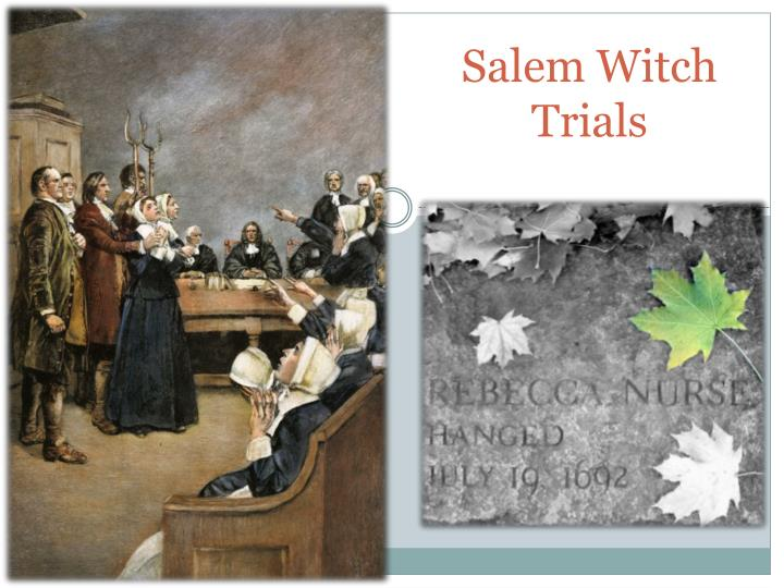 "essay on the salem witch trials ""the salem witch trials of 1692"" by douglas linder, is a narration about the cases that were heard in the county court the trials were intended to prosecute people in massachusetts charged with engaging in witchcraft."