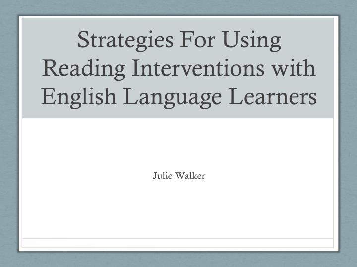 strategies for using reading interventions with english language learners n.