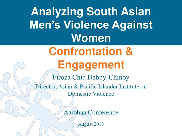 analyzing south asian men s violence against women c onfrontation engagement n.