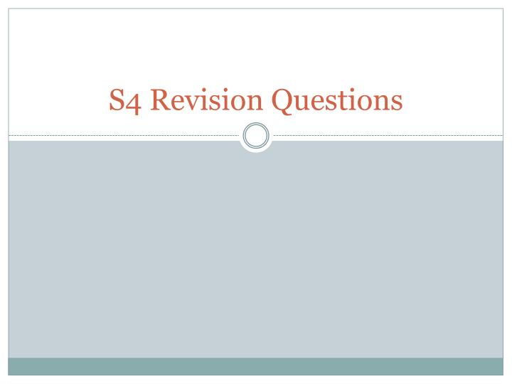 S4 revision questions