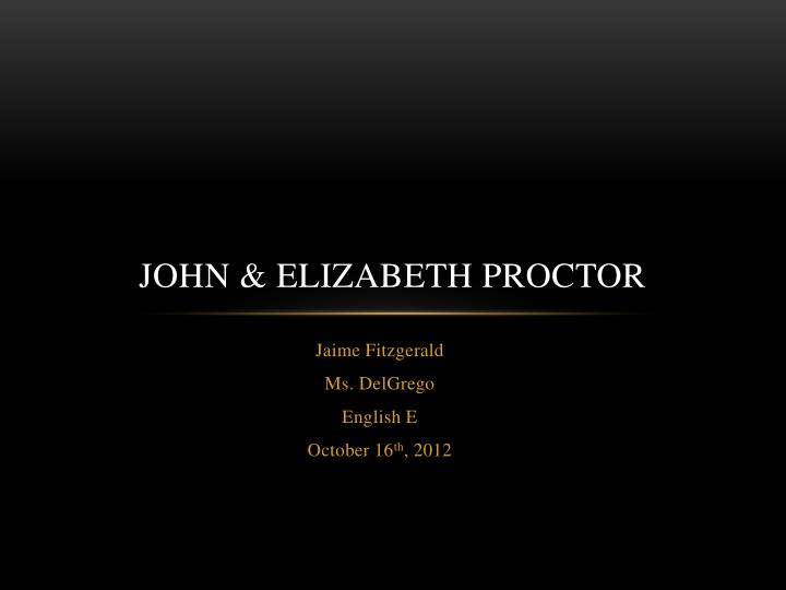 elizabeth s point of view of john proctor