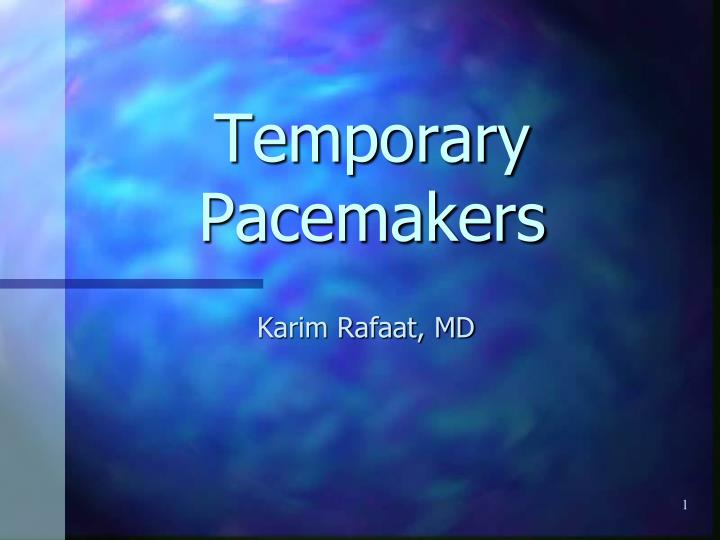 temporary pacemakers n.