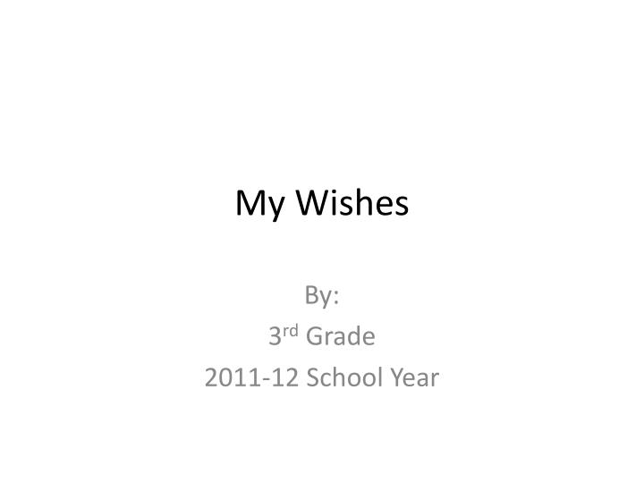 my wishes n.