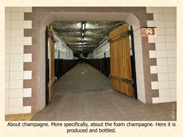 About champagne. More specifically, about the foam