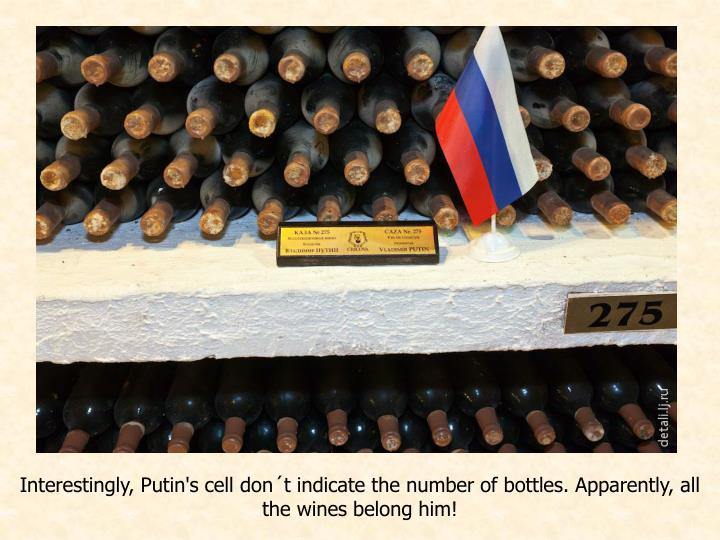 Interestingly, Putin's cell