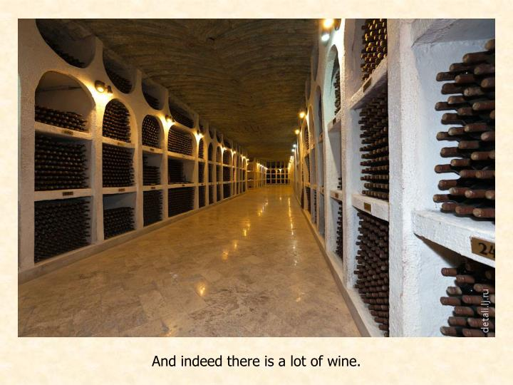 And indeed there is a lot of wine.
