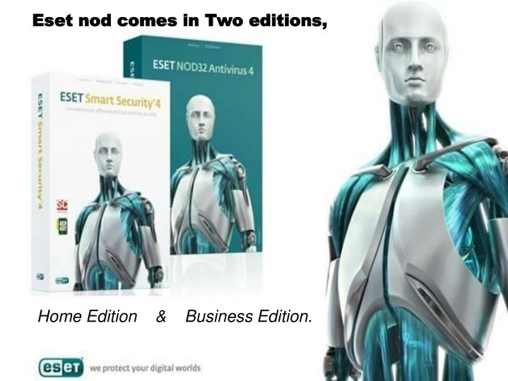 Eset nod comes in Two editions,