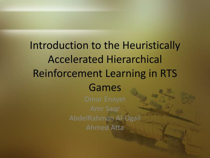 introduction to the heuristically accelerated hierarchical reinforcement learning in rts games n.