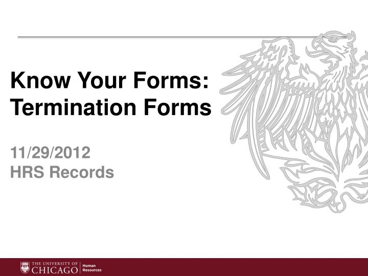 know your forms termination forms 11 29 2012 hrs records n.