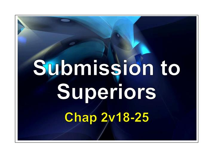 Submission to Superiors