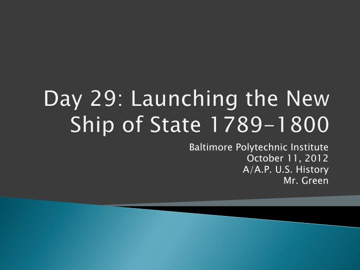 day 29 launching the new ship of state 1789 1800 n.