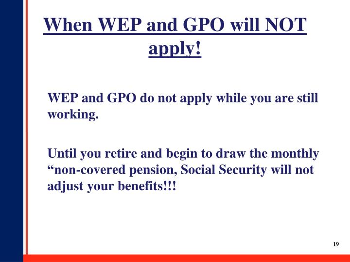 When WEP and GPO will NOT apply!