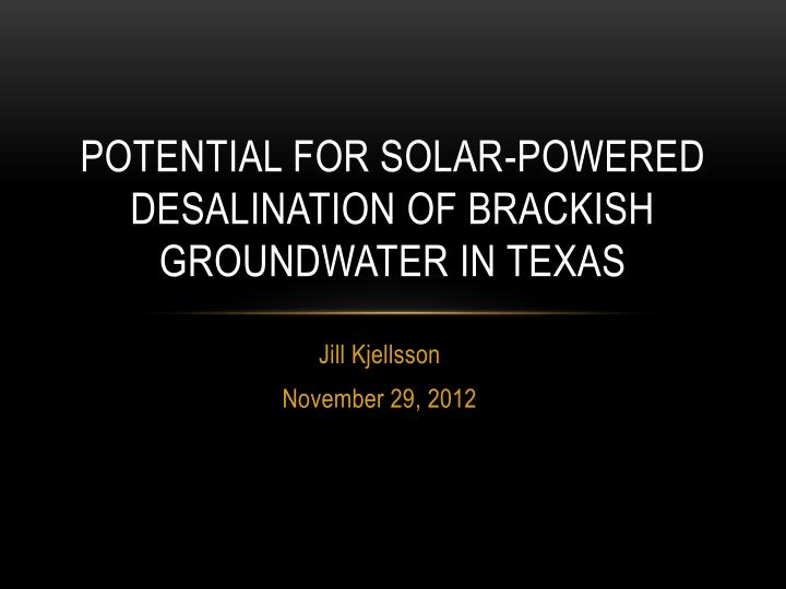 potential for solar powered desalination of brackish groundwater in texas n.