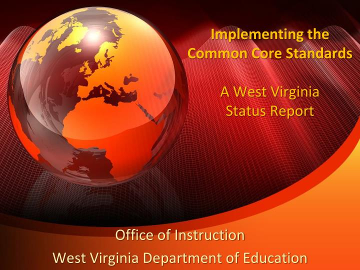 implementing the common core standards a west virginia status report
