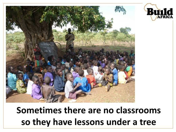 Sometimes there are no classrooms