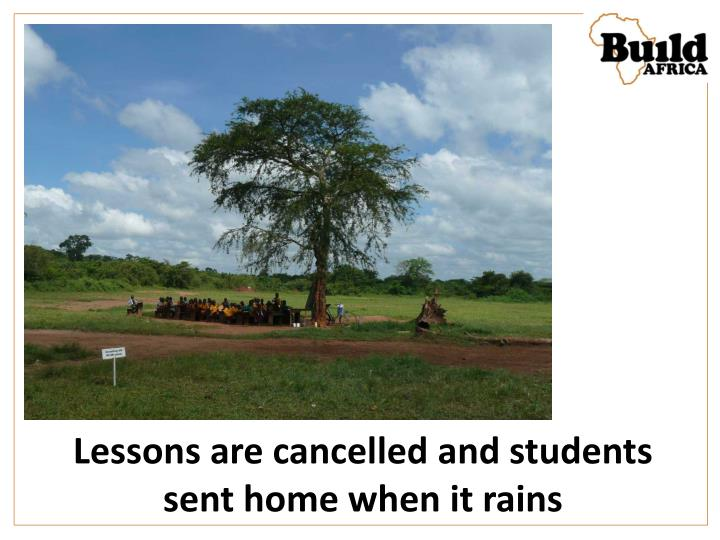 Lessons are cancelled and students