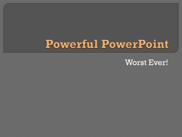 powerful powerpoint n.
