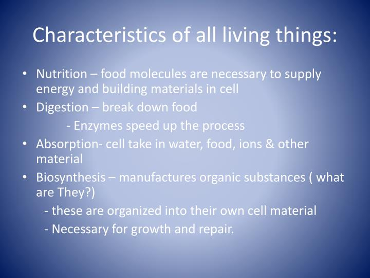 Characteristics of all living things: