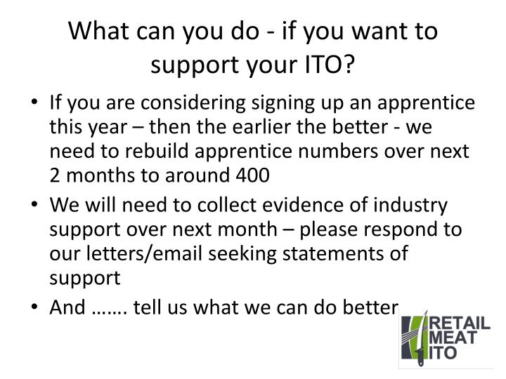 What can you do - if you want to support your ITO?