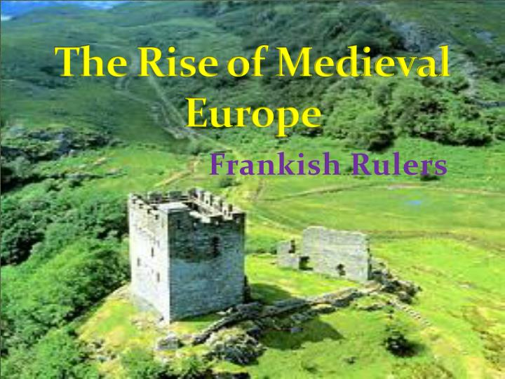 the rise of medieval europe n.