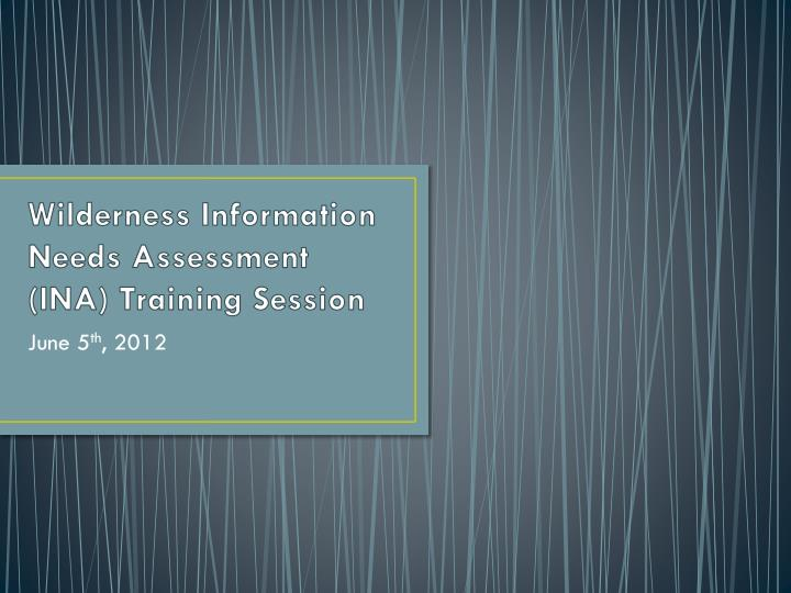 wilderness information needs assessment ina training session n.