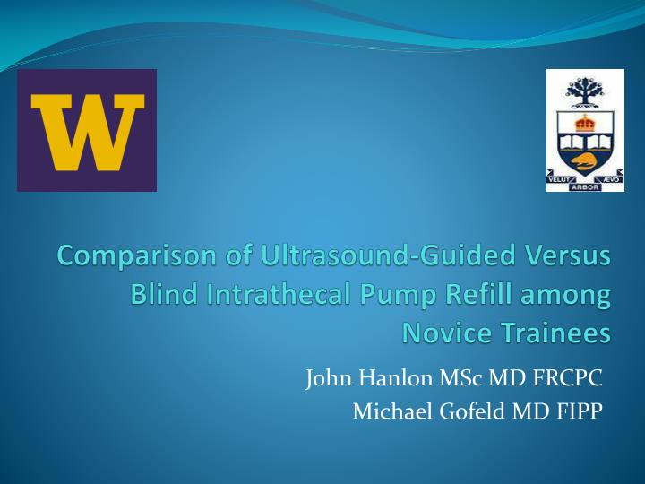 comparison of ultrasound guided versus blind intrathecal pump refill among novice trainees n.