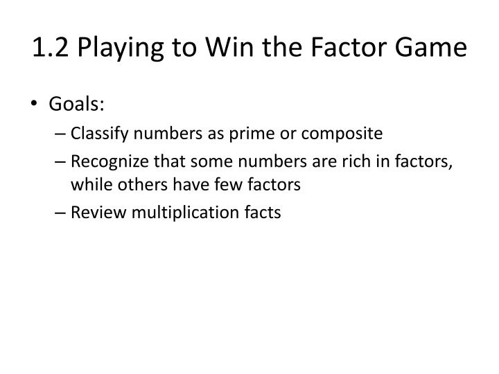 1 2 playing to win the factor game